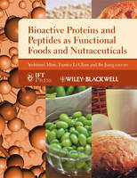 Bioactive Proteins and Peptides as Functional Foods and Nutraceuticals - Institute of Food Technologists Series (Hardback)