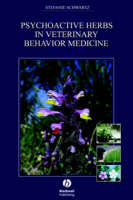 Psychoactive Herbs in Veterinary Behavior Medicine (Hardback)