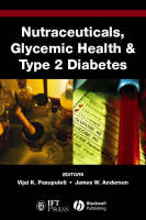 Nutraceuticals, Glycemic Health and Type 2 Diabetes - Institute of Food Technologists Series (Hardback)