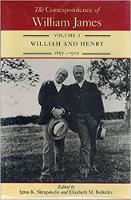 The Correspondence of William James, Volume 3: William and Henry, 1897-1910 - The Correspondence of William James (Hardback)