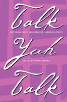 Talk Yuh Talk: Interviews with Anglophone Caribbean Poets (Paperback)
