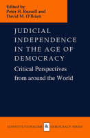 Judicial Independence in the Age of Democracy: Critical Perspectives from Around the World - Constitutionalism and Democracy (Hardback)