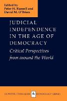 Judicial Independence in the Age of Democracy: Critical Perspectives from Around the World - Constitutionalism and Democracy (Paperback)