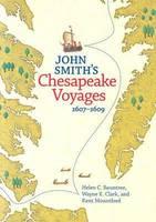 John Smith's Chesapeake Voyages, 1607-1609 (Hardback)
