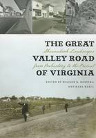 The Great Valley Road of Virginia: Shenandoah Landscapes from Prehistory to the Present - Center Books (Paperback)