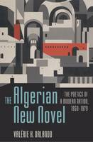 The Algerian New Novel: The Poetics of a Modern Nation, 1950-1979 (Paperback)