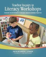 Teacher Inquiry in Literacy Workshops: Forging Relationships through Reggio-Inspired Practice (Paperback)