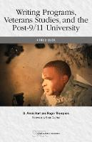 Writing Programs, Veterans Studies, and the Post-9/11 University: A Field Guide - Studies in Writing and Rhetoric (Paperback)