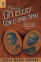 Beyond Lift Every Voice and Sing: The Culture of Uplift, Identity, and Politics in Black Musical Theater - Black Performance and Cultural Criticism (Paperback)