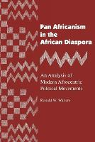 Pan Africanism in the African Diaspora: An Analysis of Modern Afrocentric Political Movements - African American Life Series (Paperback)