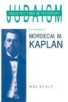 Judaism Faces the Twentieth Century: Biography of Mordecai M. Kaplan - American Jewish Civilization (Paperback)