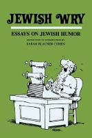 Jewish Wry: Essays on Jewish Humor - Humor in Life & Letters (Paperback)