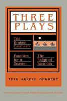 """Three Plays: """"Broken Calabash"""", """"Parables for a Season"""", """"Reign of Wazobia"""" (Paperback)"""