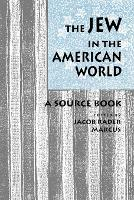 The Jew in the American World: A Source Book (Paperback)