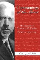 Communings of the Spirit: The Journals of Mordecai M. Kaplan, Volume 2: 1934 - 1941 (Hardback)