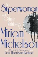 The Superwoman and Other Writings by Miriam Michelson (Paperback)