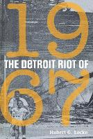 The Detroit Riot of 1967 - Great Lakes Books Series (Paperback)