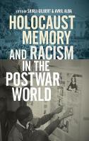 Holocaust Memory and Racism in the Postwar World (Hardback)
