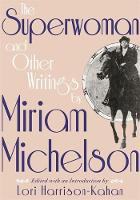 The Superwoman and Other Writings by Miriam Michelson (Hardback)