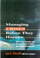 Managing Crises Before They Happen: What Every Executive and Manager Needs to Know About Crisis Management (Hardback)