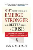 Why Some Companies Emerge Stronger and Better from a Crisis: 7 Essential Lessons for Surviving Disaster (Paperback)