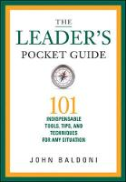 The Leaders Pocket Guide: 101 Indispensable Tools, Tips, and Techniques for Any Situation (Hardback)