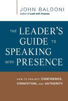 The Leader's Guide to Speaking with Presence: How to Project Confidence, Conviction, and Authority (Paperback)