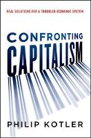Confronting Capitalism: Real Solutions for a Troubled Economic System (Hardback)