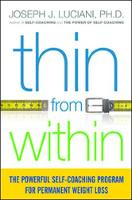 Thin from Within: The Powerful Self-Coaching Program for Permanent Weight Loss (Paperback)