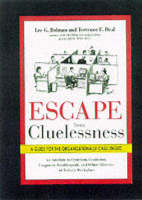 Escape from Cluelessness: A Guide for the Organizationally Challenged (Hardback)