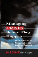 Managing Crises Before They Happen: What Every Executive and Manager Needs to Know about Crisis Management (Paperback)