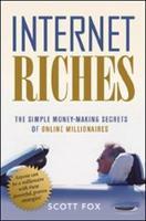 Internet Riches. The Simple Money-Making Secrets of Online Millionaires. (Hardback)