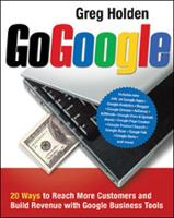 Go Google. 20 Ways to Reach More Customers and Build Revenue with Google Business Tools (Paperback)