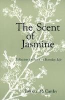 The Scent of Jasmine: Reflections for Peace in Everyday Life (Paperback)