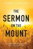 The Sermon on the Mount: The Perfect Measure of the Christian Life (Paperback)