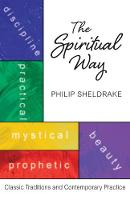 The Spiritual Way: Classical Traditions and Contemporary Practice (Paperback)