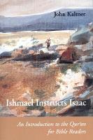 Ishmael Instructs Isaac: An Introduction to the Qur'an for Bible Readers - Connections (Paperback)