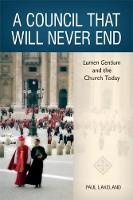 A Council That Will Never End: Lumen Gentium and the Church Today (Paperback)