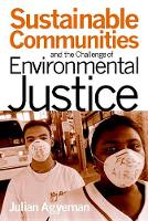 Sustainable Communities and the Challenge of Environmental Justice (Hardback)