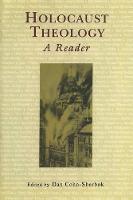 Holocaust Theology: A Reader (Hardback)