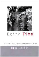 Doing Time: Feminist Theory and Postmodern Culture - Cultural Front (Hardback)