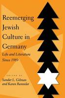 Reemerging Jewish Culture in Germany: Life and Literature Since 1989 (Paperback)