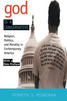 God is a Conservative: Religion, Politics, and Morality in Contemporary America (Paperback)