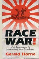 Race War!: White Supremacy and the Japanese Attack on the British Empire (Paperback)
