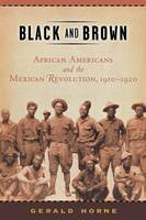 Black and Brown: African Americans and the Mexican Revolution, 1910-1920 - American History and Culture (Paperback)