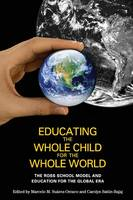 Educating the Whole Child for the Whole World: The Ross School Model and Education for the Global Era (Paperback)
