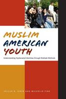 Muslim American Youth: Understanding Hyphenated Identities through Multiple Methods - Qualitative Studies in Psychology (Paperback)