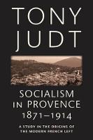 Socialism in Provence, 1871-1914 (Paperback)