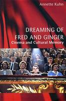 Dreaming of Fred and Ginger: Cinema and Cultural Memory (Hardback)
