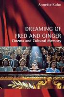 Dreaming of Fred and Ginger: Cinema and Cultural Memory (Paperback)